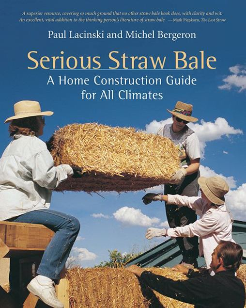 Picture of Serious Straw Bale: A Home Construction Guide for All Climates