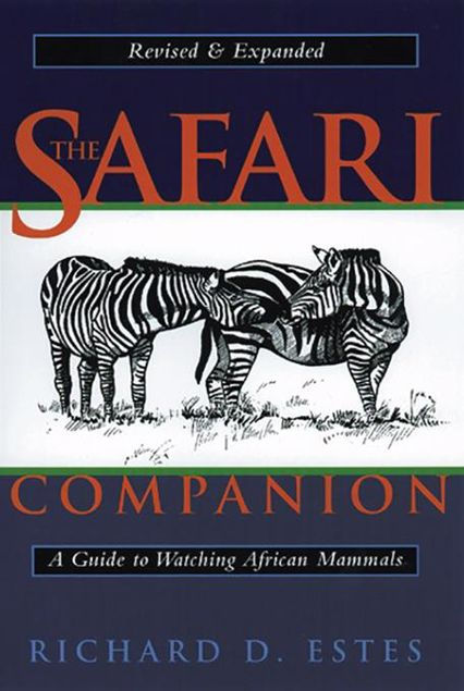Picture of The Safari Companion: A Guide to Watching African Mammals Including Hoofed Mammals, Carnivores, and Primates