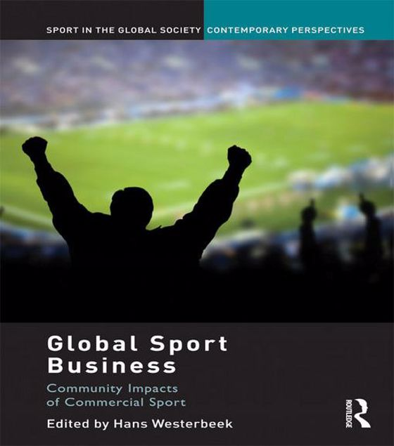 Picture of Global Sport Business - Westerbeek: Community Impacts of Commercial Sport
