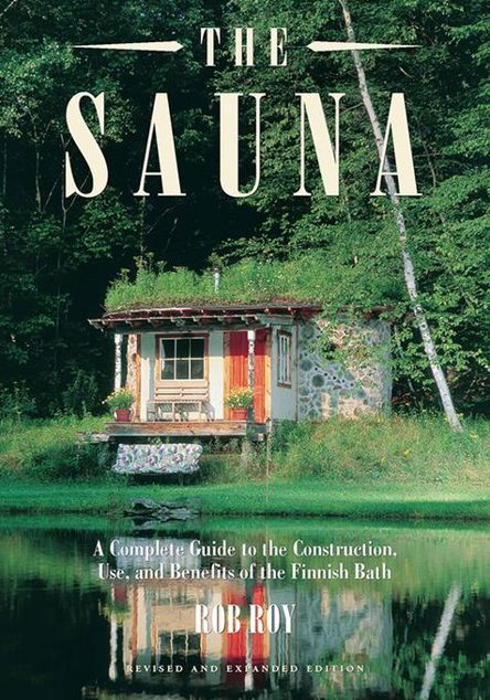 Picture of The Sauna: A Complete Guide to the Construction, Use, and Benefits of the Finnish Bath, 2nd Edition