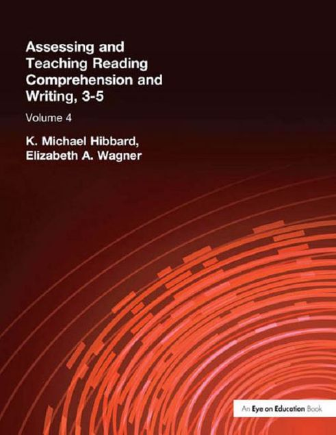 Picture of Assessing and Teaching Reading Composition and Writing, 3-5, Vol. 4