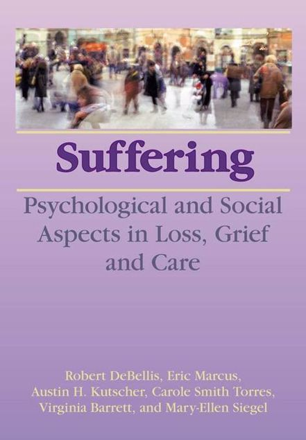 Picture of Suffering: Psychological and Social Aspects in Loss, Grief, and Care