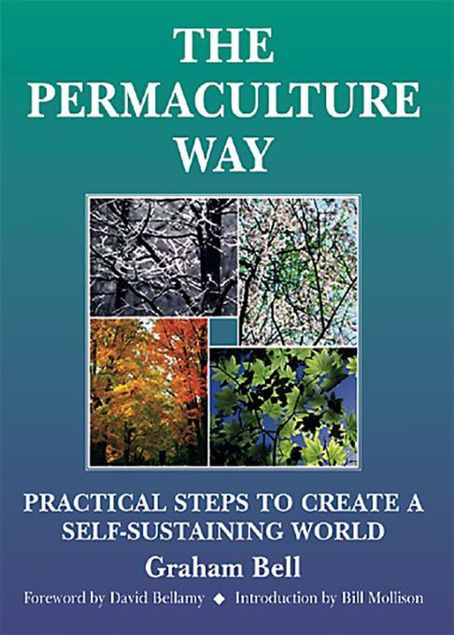 Picture of The Permaculture Way: Practical Steps to Create a Self-Sustaining World