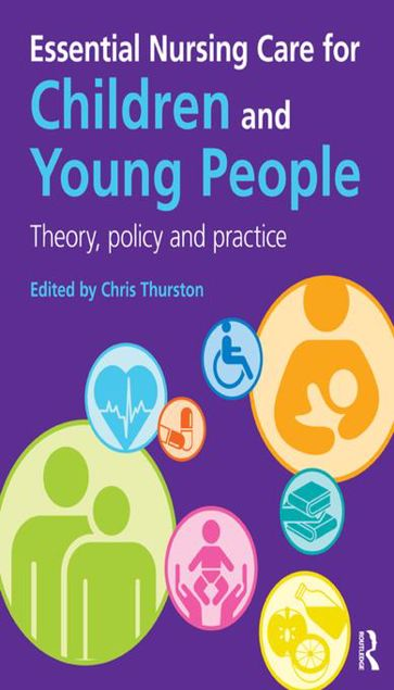 Picture of Essential Nursing Care for Children and Young People: Theory, Policy and Practice