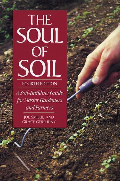 Picture of The Soul of Soil: A Soil-Building Guide for Master Gardeners and Farmers, 4th Edition
