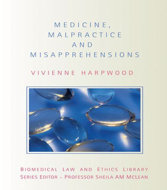 Picture of Medicine, Malpractice and Misapprehensions