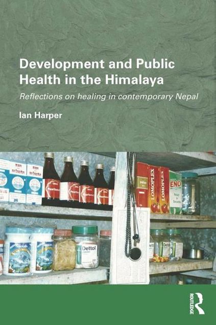 Picture of Development and Public Health in the Himalaya: Reflections on Healing in Contemporary Nepal