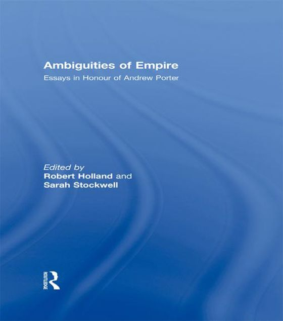 Picture of Ambiguities of Empire - Holland: Essays in Honour of Andrew Porter