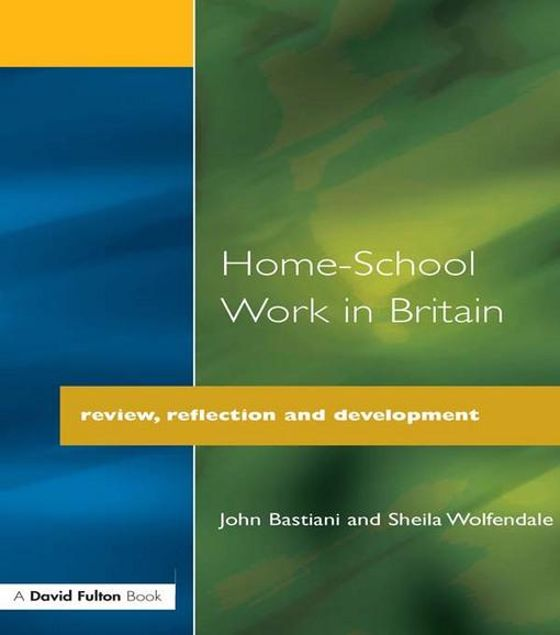 Picture of Home-School Work in Britain: Review, Reflection, and Development