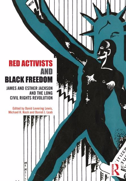 Picture of Red Activists and Black Freedom: James and Esther Jackson and the Long Civil Rights Revolution