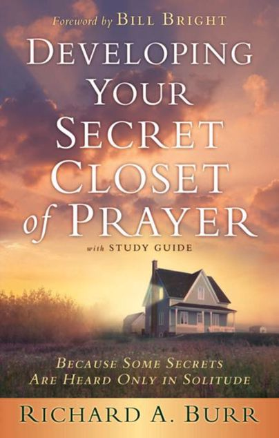 Picture of Developing Your Secret Closet of Prayer with Study Guide: Because Some Secrets Are Heard Only in Solitude