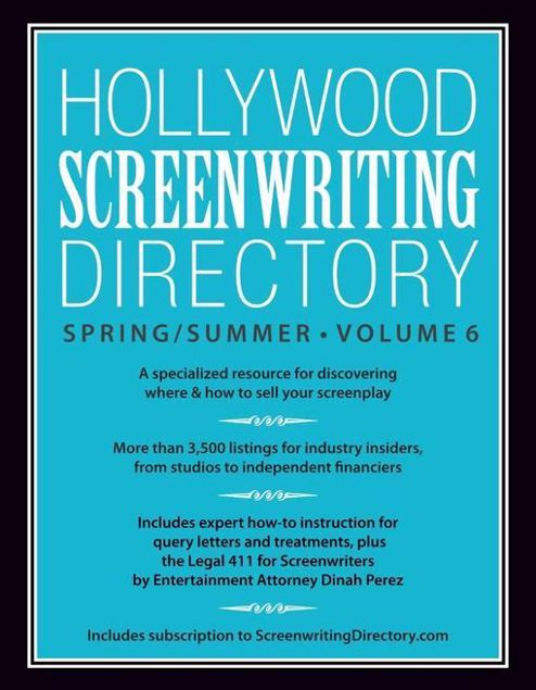 Picture of Hollywood Screenwriting Directory Spring/Summer Volume 6: A Specialized Resource for Discovering Where & How to Sell Your Screenplay