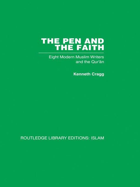 Picture of The Pen and the Faith: Eight Modern Muslim Writers and the Qur'an