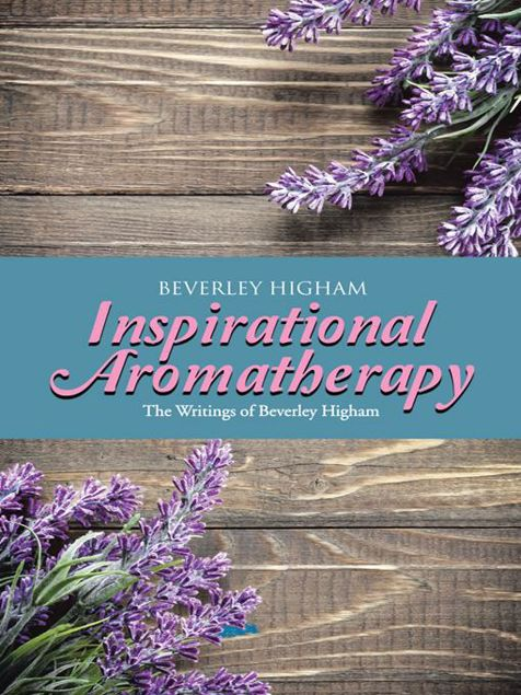 Picture of Inspirational Aromatherapy: The Writings of Beverley Higham