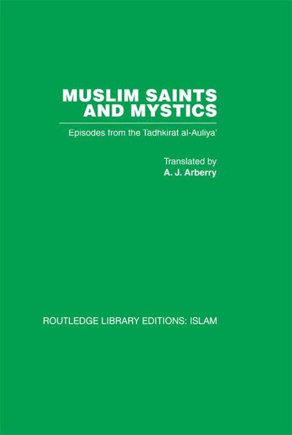 Picture of Muslim Saints and Mystics: Episodes from the Tadhkirat Al-Auliya' (Memorial of the Saints)