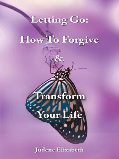 Picture of Letting Go: How To Forgive & Transform Your Life