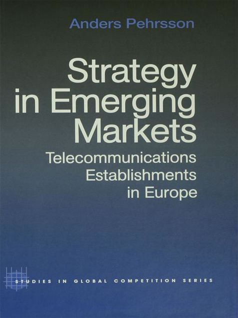 Picture of Strategy in Emerging Markets: Telecommunications Establishments in Europe