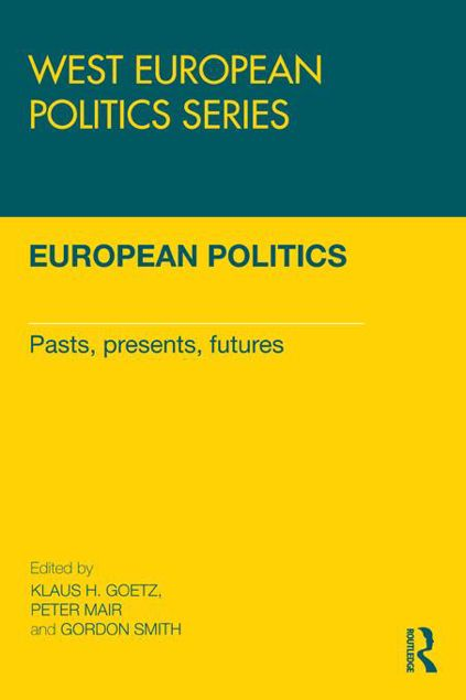 Picture of European Politics - Goetz: Pasts, Presents, Futures