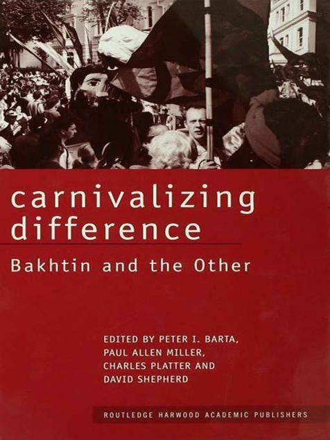 Picture of Carnivalizing Difference: Bakhtin and the Other