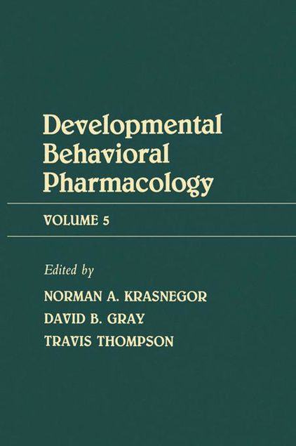 Picture of Advances in Behavioral Pharmacology: Volume 5: Developmental Behavioral Pharmacology