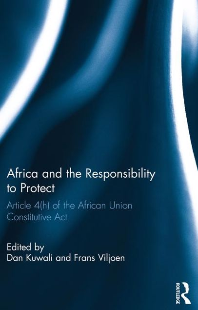 Picture of Africa and the Responsibility to Protect: Article 4(h) of the African Union Constitutive ACT
