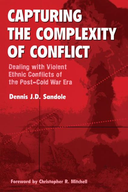 Picture of Capturing the Complexity of Conflict: Dealing with Violent Ethnic Conflicts of the Post-Cold War Era