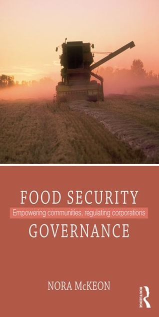 Picture of Food Security Governance: Empowering Communities, Regulating Corporations