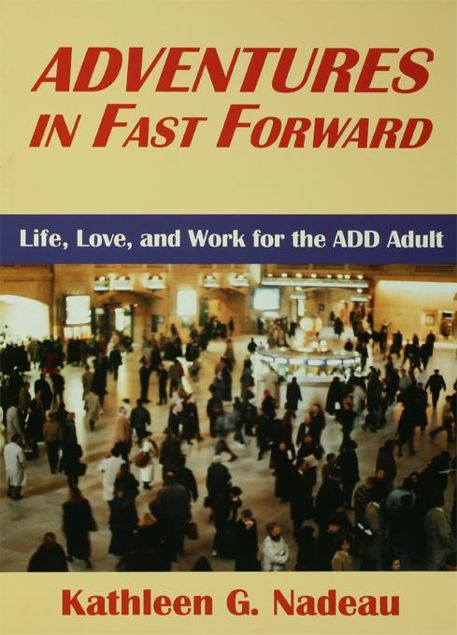Picture of Adventures in Fast Forward: Life, Love and Work for the Add Adult