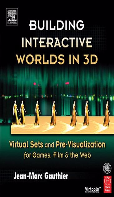 Picture of Building Interactive Worlds in 3D: Virtual Sets and Pre-visualization for Games, Film & the Web