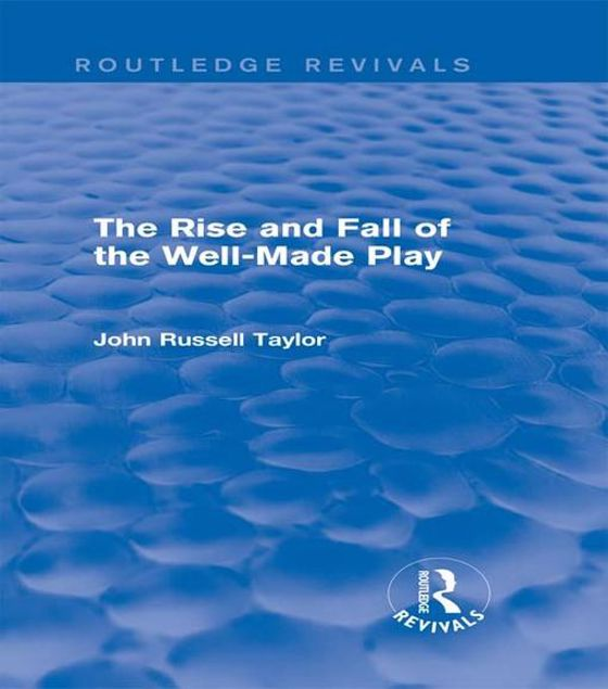 Picture of The Rise and Fall of the Well-Made Play