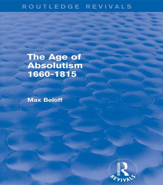 Picture of The Age of Absolutism 1660-1815 (Routledge Revivals): 1660-1815