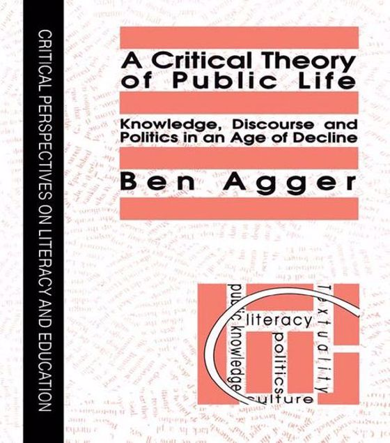 Picture of A Critical Theory of Public Life: Knowledge, Discourse and Politics in an Age of Decline