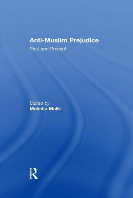Picture of Anti-Muslim Prejudice - Malik: Past and Present