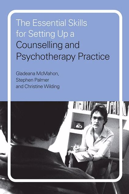 Picture of The Essential Skills for Setting Up a Counselling and Psychotherapy Practice