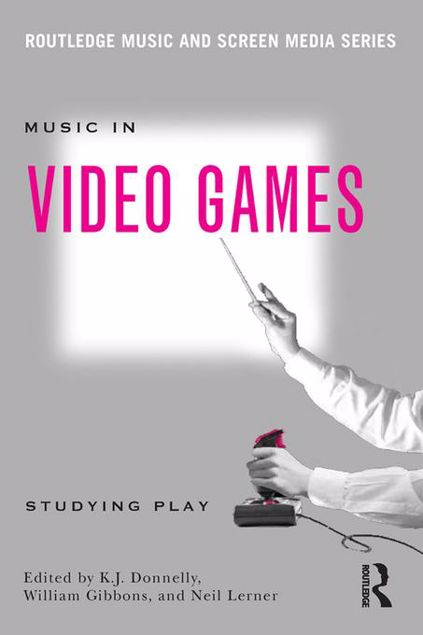 Picture of Music In Video Games: Studying Play