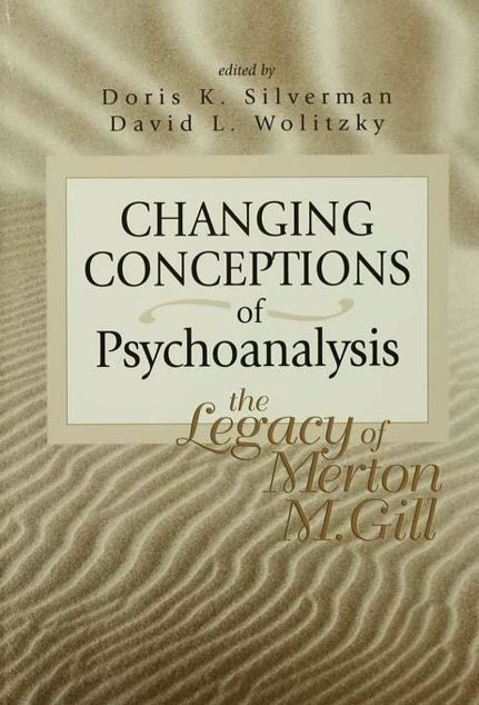 Picture of Changing Conceptions of Psychoanalysis: The Legacy of Merton M. Gill