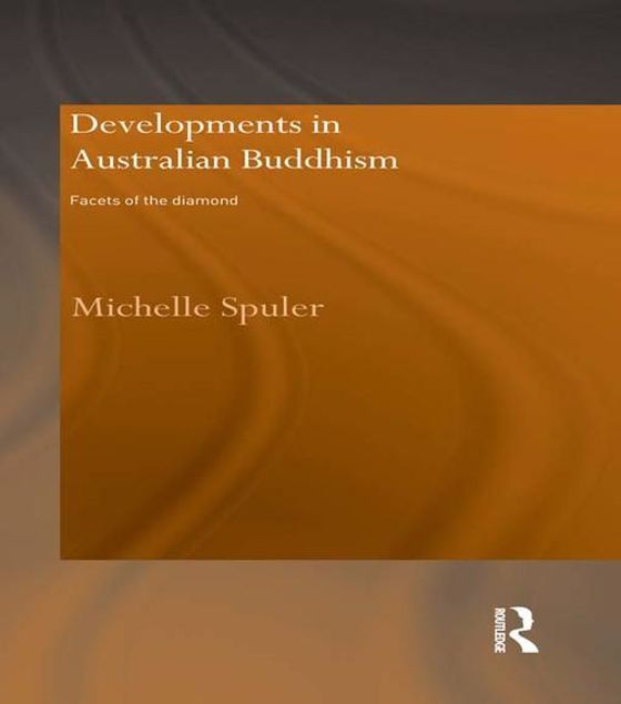 Picture of Developments in Australian Buddhism: Facets of the Diamond