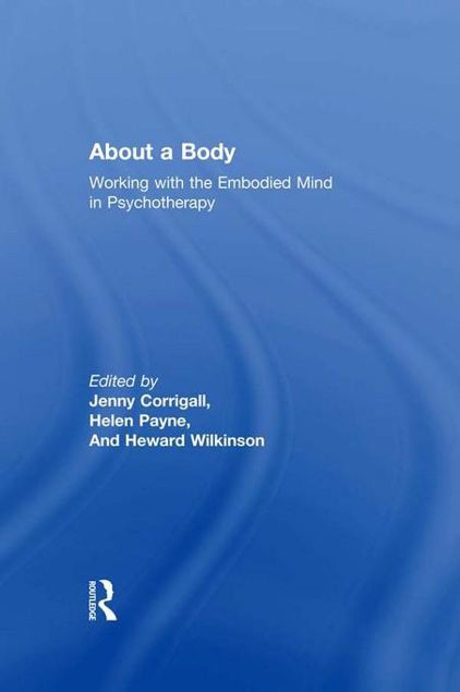 Picture of About a Body: Working with the Embodied Mind in Psychotherapy