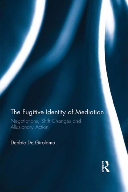 Picture of The Fugitive Identity of Mediation: Negotiations, Shift Changes and Allusionary Action