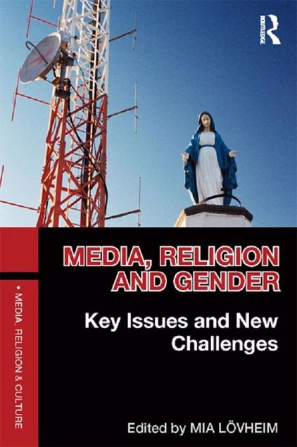 Picture of Media, Religion and Gender: Key Issues and New Challenges