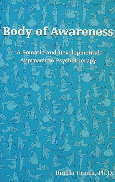 Picture of Body of Awareness: A Somatic and Developmental Approach to Psychotherapy