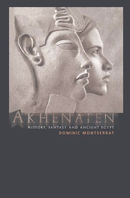 Picture of Akhenaten: History, Fantasy and Ancient Egypt