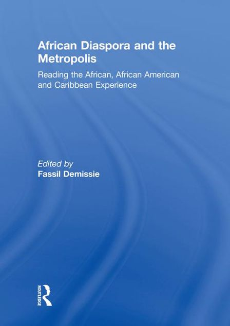 Picture of African Diaspora & Metropolis: Reading the African, African American and Caribbean Experience