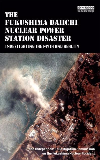 Picture of The Fukushima Daiichi Nuclear Power Station Disaster: Investigating the Myth and Reality
