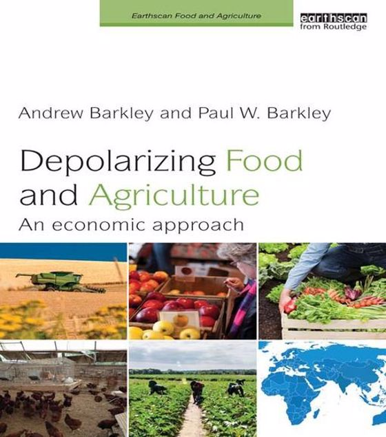 Picture of Depolarizing Food and Agriculture: An Economic Approach