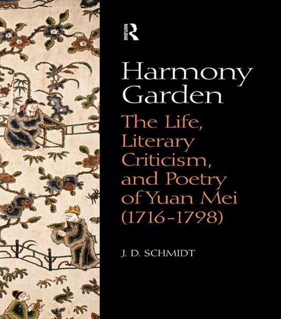 Picture of Harmony Garden: The Life, Literary Criticism, and Poetry of Yuan Mei (1716-1798)