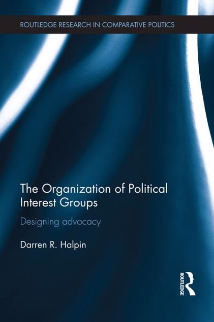 Picture of The Organizational Politics of Interest Groups: Designing Advocacy