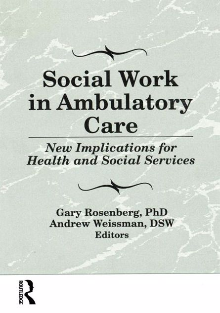 Picture of Social Work in Ambulatory Care: New Implications for Health and Social Services