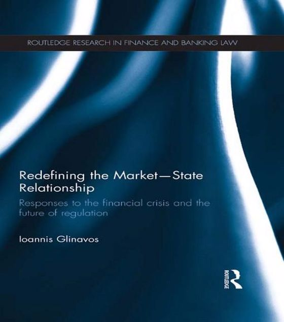 Picture of Redefining the Market-State Relationship: Responses to the Financial Crisis and the Future of Regulation