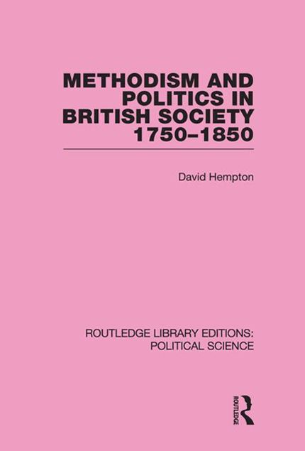 Picture of Methodism and Politics in British Society 1750-1850 (Routledge Library Editions: Political Science Volume 31)